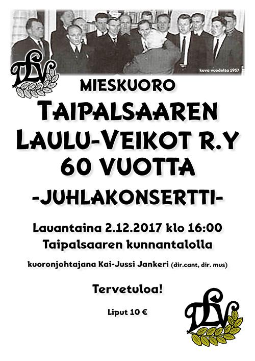 Taipalsaaren Laulu-Veikot 60 v konsertti 2.12.2017 klo 16 kunnantalolla